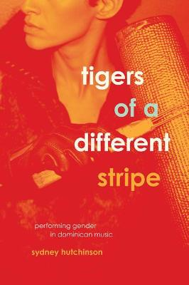 Tigers of a Different Stripe: Performing Gender in Dominican Music