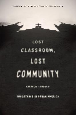 Lost Classroom, Lost Community: Catholic Schools' Importance in Urban America
