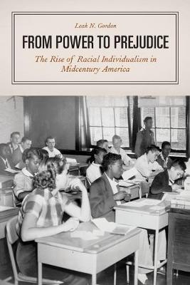 From Power to Prejudice: The Rise of Racial Individualism in Midcentury America