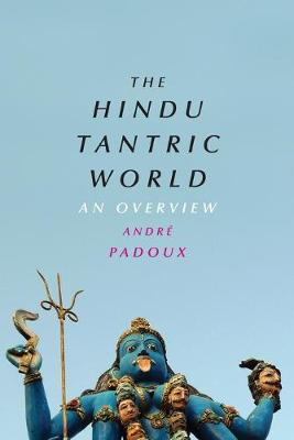 The Hindu Tantric World: An Overview