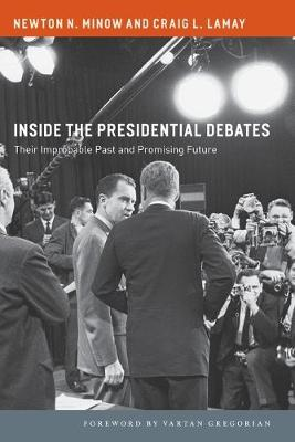 Inside the Presidential Debates: Their Improbable Past and Promising Future