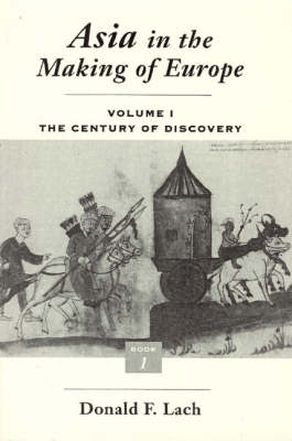 Asia in the Making of Europe: v.1: The Century of Discovery