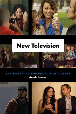 New Television: The Aesthetics and Politics of a Genre