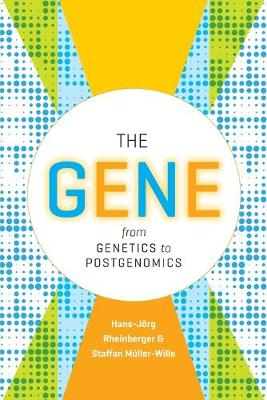The Gene: From Genetics to Postgenomics
