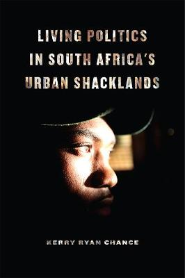 Living Politics in South Africa's Urban Shacklands