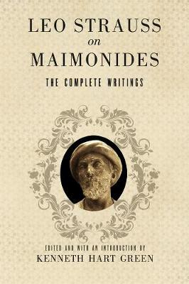 Leo Strauss on Maimonides: The Complete Writings