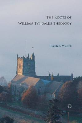 The Roots of William Tyndale's Theology