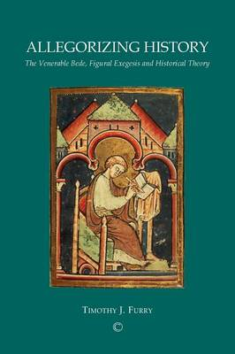 Allegorizing History: The Venerable Bede, Figural Exegesis and Historical Theory