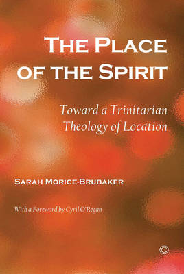 The Place of the Spirit: Toward a Trinitarian Theology of Location