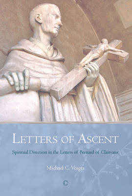 Letters of Ascent: Spiritual Direction in the Letters of Bernard of Clairvaux
