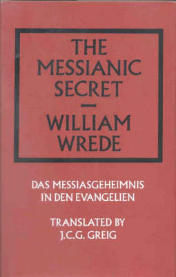 The Messianic Secret: Das Messiasgeheimnis in den Evangelien
