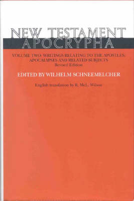 New Testament Apocrypha: Volume I - Gospels and Related Writings
