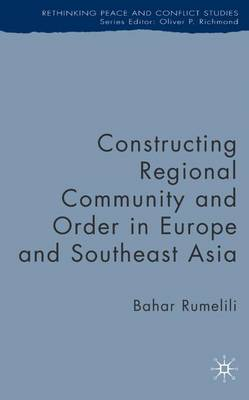 Constructing Regional Community and Order in Europe and Southeast Asia