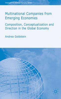 Multinational Companies from Emerging Economies: Composition, Conceptualization and Direction in the Global Economy