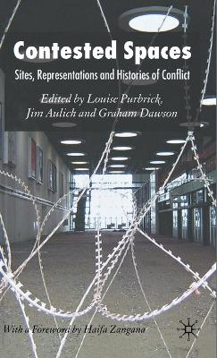 Contested Spaces: Sites, Representations and Histories of Conflict