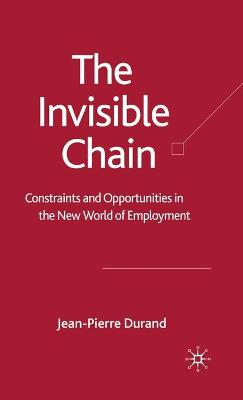 The Invisible Chain: Constraints and Opportunities in the New World of Employment