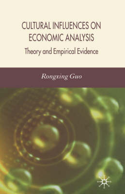 Cultural Influences on Economic Analysis: Theory and Empirical Evidence