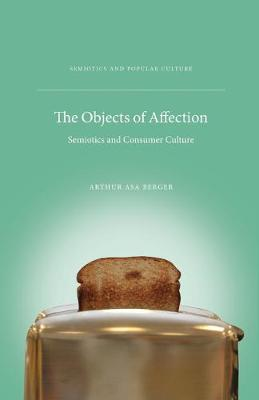 The Objects of Affection: Semiotics and Consumer Culture