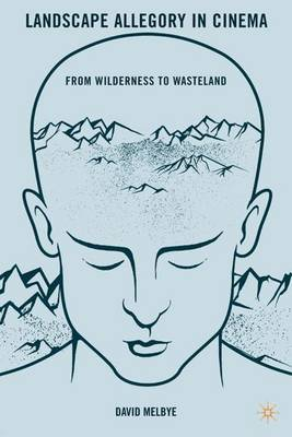 Landscape Allegory in Cinema: From Wilderness to Wasteland