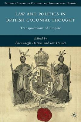 Law and Politics in British Colonial Thought: Transpositions of Empire