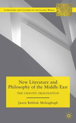 New Literature and Philosophy of the Middle East: The Chaotic Imagination