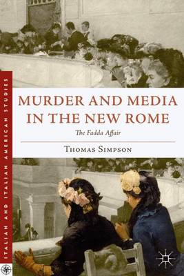 Murder and Media in the New Rome: The Fadda Affair
