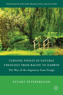 Turning Points in Natural Theology from Bacon to Darwin: The Way of the Argument from Design