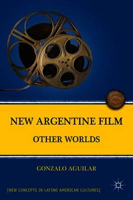 New Argentine Film: Other Worlds