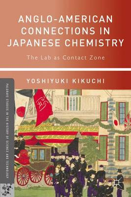 Anglo-American Connections in Japanese Chemistry: The Lab as Contact Zone