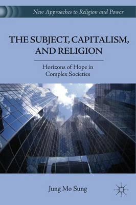The Subject, Capitalism, and Religion: Horizons of Hope in Complex Societies