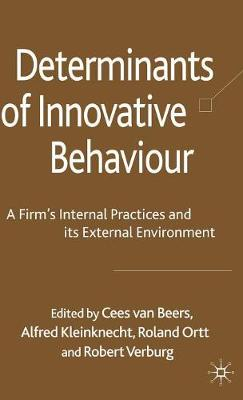 Determinants of Innovative Behaviour: A Firm's Internal Practices and its External Environment