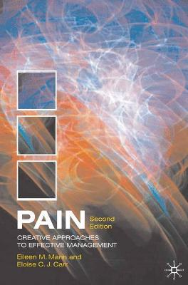 Pain: Creative Approaches to Effective Management