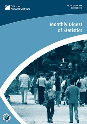 Monthly Digest of Statistics: v. 749: Monthly Digest of Statistics Vol 749, May 2008 May 2008