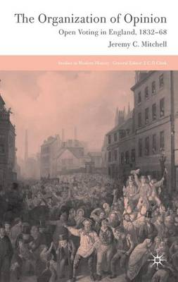 The Organization of Opinion: Open Voting in England, 1832-68