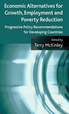 Economic Alternatives for Growth, Employment and Poverty Reduction: Progressive Policy Recommendations for Developing Countries