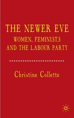 The Newer Eve: Women, Feminists and the Labour Party