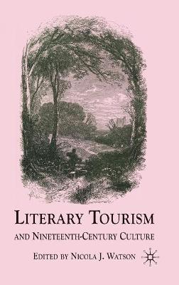 Literary Tourism and Nineteenth-Century Culture