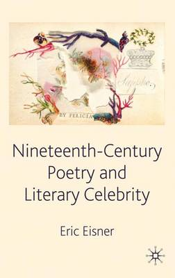 Nineteenth-Century Poetry and Literary Celebrity