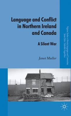 Language and Conflict in Northern Ireland and Canada: A Silent War