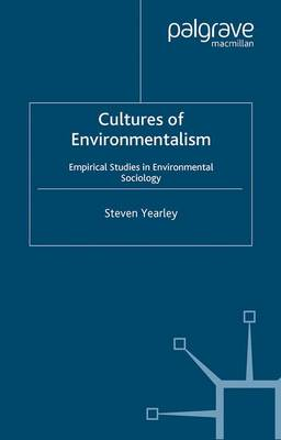 Cultures of Environmentalism: Empirical Studies in Environmental Sociology