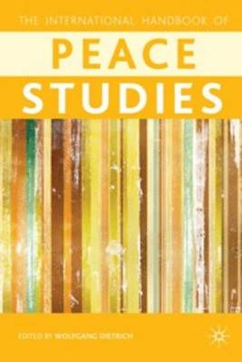 The Palgrave International Handbook of Peace Studies: A Cultural Perspective