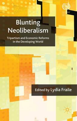 Blunting Neoliberalism: Tripartism and Economic Reforms in the Developing World