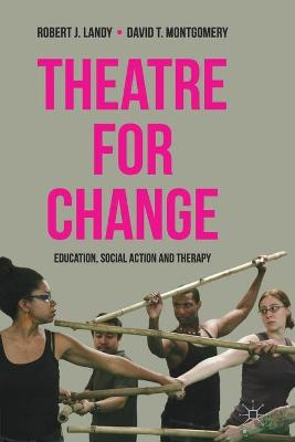 Theatre for Change: Education, Social Action and Therapy