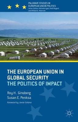 The European Union in Global Security: The Politics of Impact