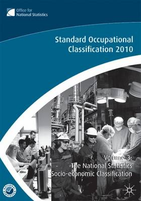 Standard Occupational Classification (SOC): The National Statistics Socio-economic Classification: Volume 3