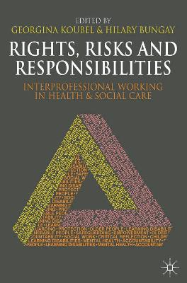 Rights, Risks and Responsibilities: Interprofessional Working in Health and Social Care
