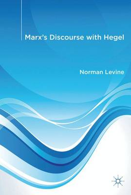 Marx's Discourse with Hegel