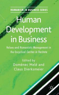 Human Development in Business: Values and Humanistic Management in the Encyclical 'Caritas in Veritate'