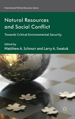 Natural Resources and Social Conflict: Towards Critical Environmental Security