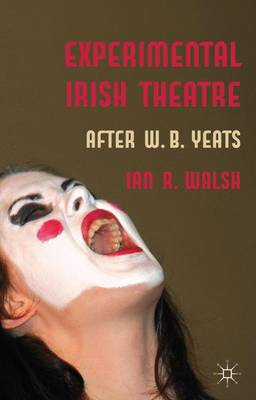 Experimental Irish Theatre: After W.B. Yeats